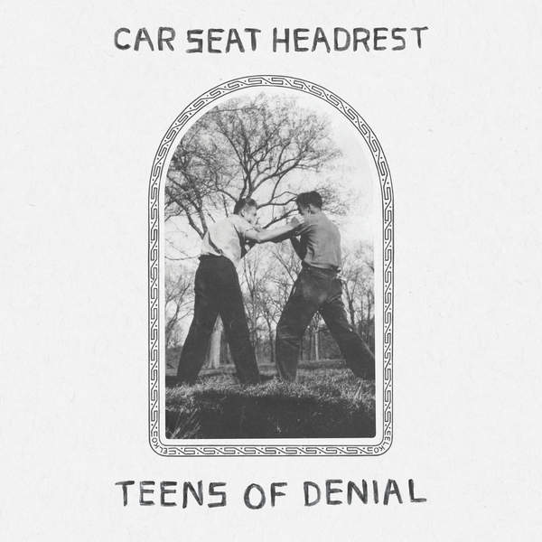 Car Seat Headrest – Teens of Denial (2016)