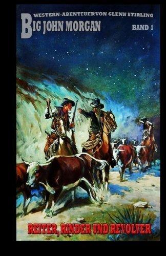 Stirling, Glenn - Big John Morgan 1 - Rinder, Reiter und Revolver