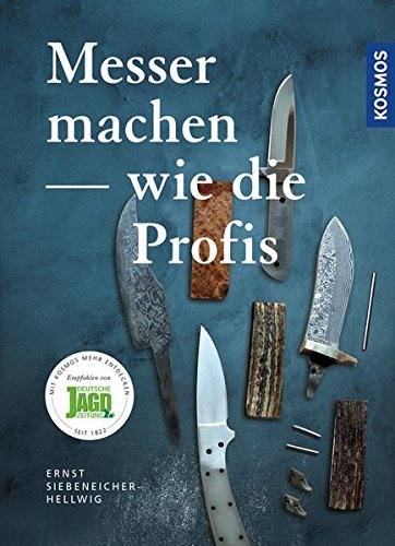 Siebeneicher-Hellwig, Ernst G  - Messer machen - wie die Profis