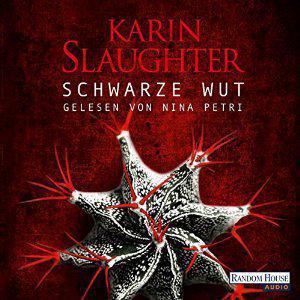 Karin Slaughter-Schwarze Wut -Hoerbuch mp3