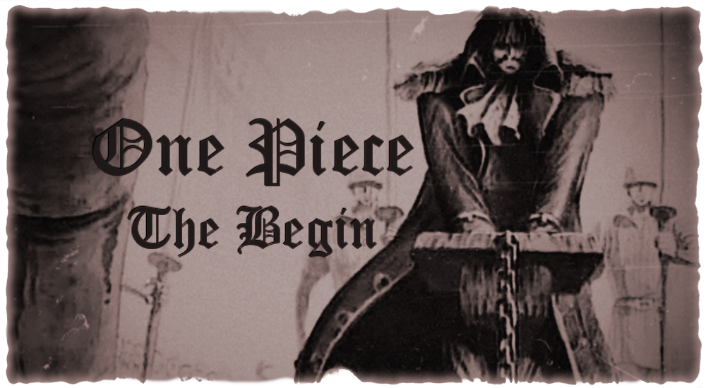 One Piece - The Begin x)