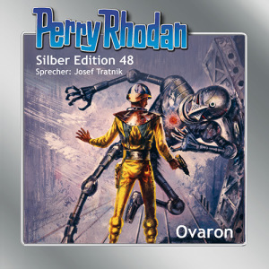Perry Rhodan - Silber Edition 48 Ovaron