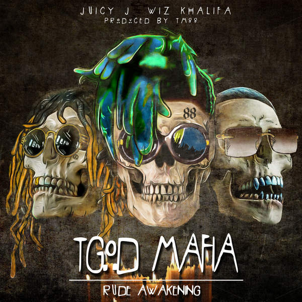 Juicy J, Wiz Khalifa & TGOD Mafia - Rude Awakening (2016)
