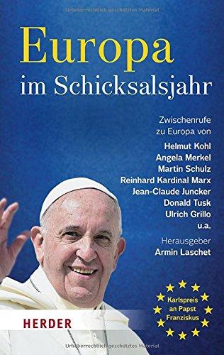 Kohl, Helmut & Merkel, Angela uvam - Europa im Schicksalsjahr