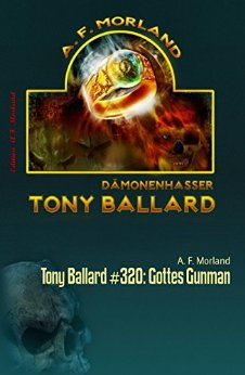 Morland, A F  - Tony Ballard 320 - Gottes Gunman