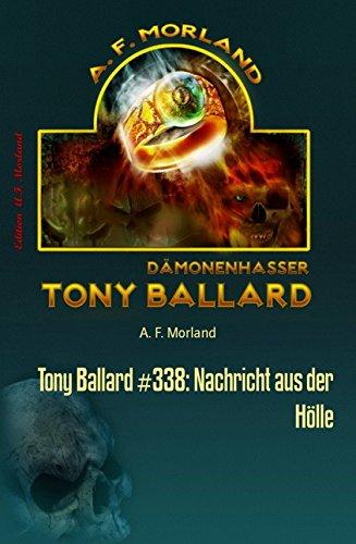 Morland, A F  - Tony Ballard 338 - Nachricht aus der Hölle