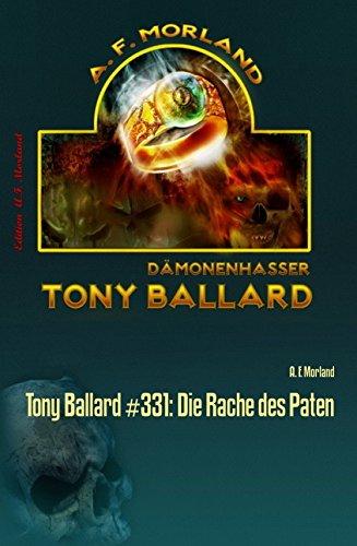 Morland, A F  - Tony Ballard 331 - Die Rache des Paten