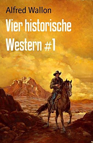Wallon, Alfred - Vier historische Western 01