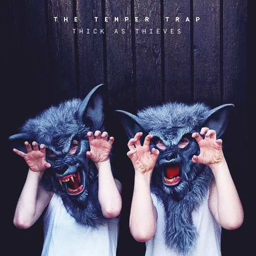 The Temper Trap - Thick As Thieves (Deluxe Edition) (2016)