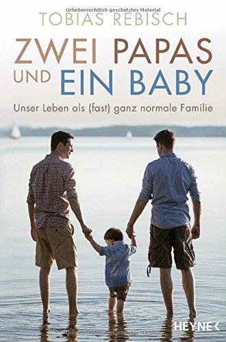 Rebisch, Tobias - Zwei Papas und ein Baby