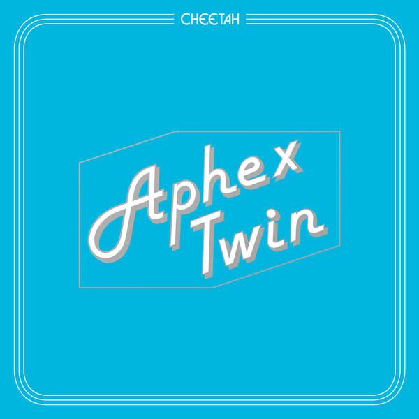 Aphex Twin - Cheetah (EP) (2016)