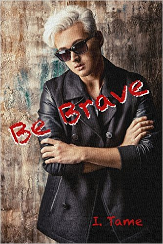 Tame, I  - Be Brave