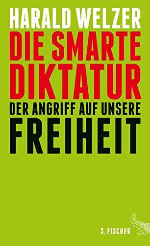 Harald Welzer – Die smarte Diktatur