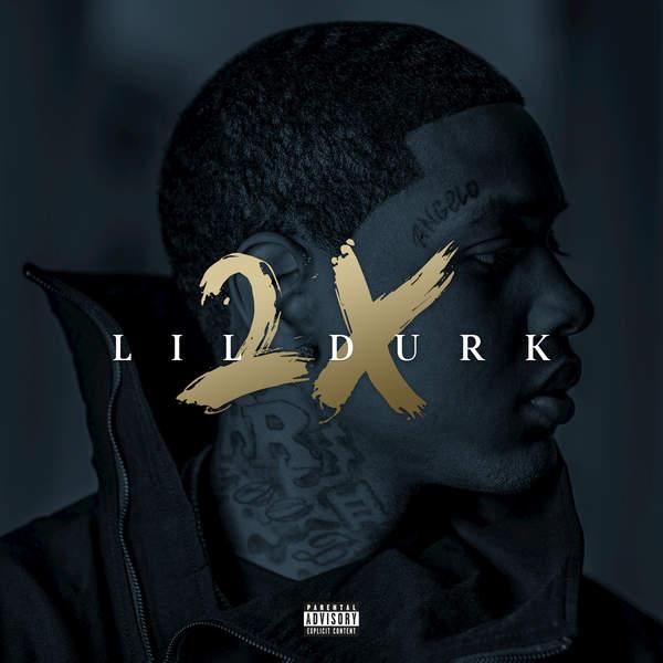 Lil Durk - Durk 2X (Deluxe) (2016)