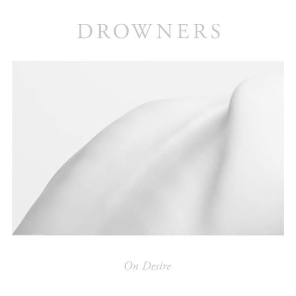 Drowners - On Desire (2016)