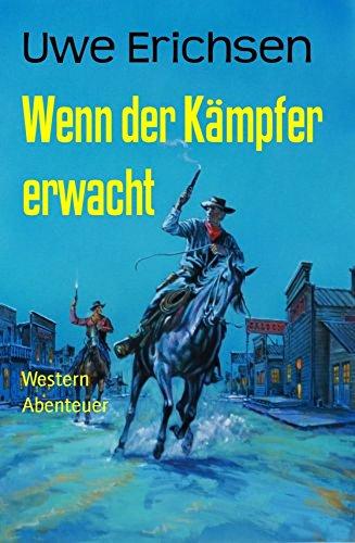 Erichsen, Uwe - Wenn der Kämpfer erwacht