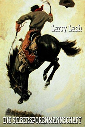 Lash, Larry - Die Silbersporenmannschaft