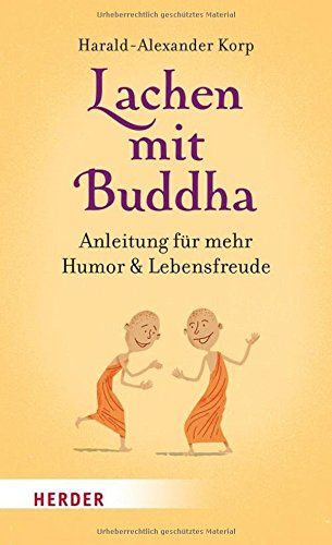 Korp, Harald-Alexander - Lachen mit Buddha - Anleitung für mehr Humor und Lebensfreude