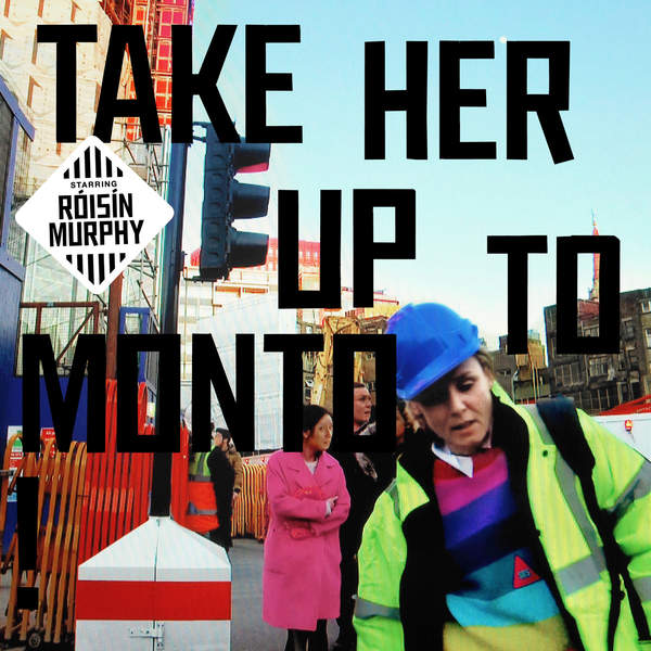 Róisín Murphy - Take Her Up to Monto (2016)