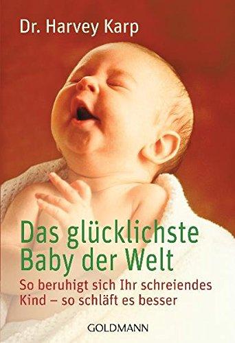 Karp, Harvey - Das glücklichste Baby der Welt