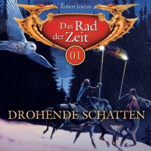 Robert Jordan - Das Rad der Zeit - 01 - Drohende Schatten