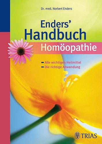 Enders Handbuch Homöopathie - Alle wichtigen Heilmittel - Die richtige Anwendung