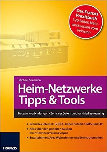Michael Seemann - Franzis Heimnetzwerke Tipps & Tools