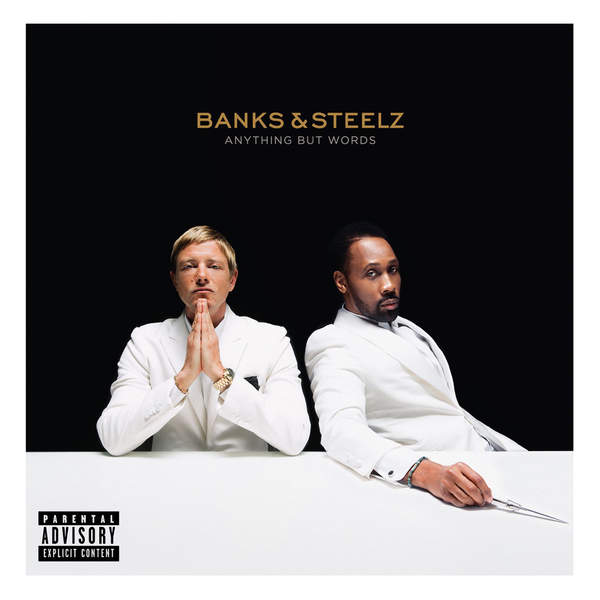 Banks & Steelz - Anything But Words (2016)