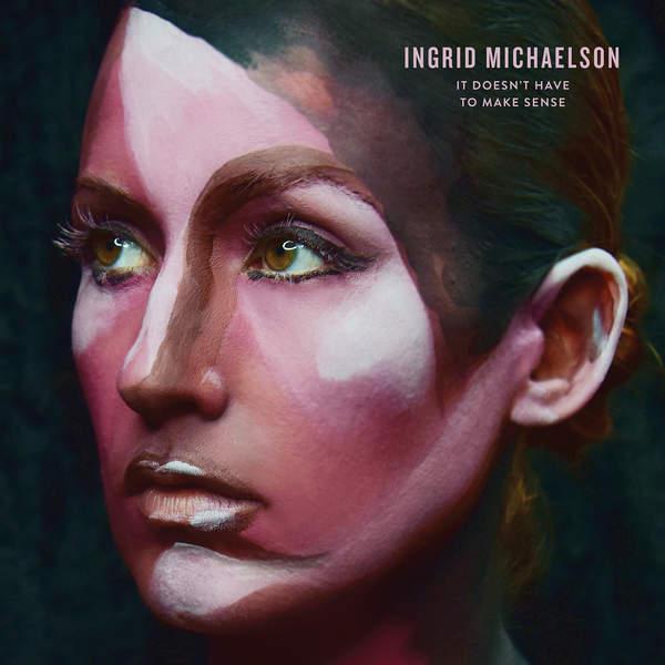 Ingrid Michaelson - It Doesn't Have to Make Sense (2016)
