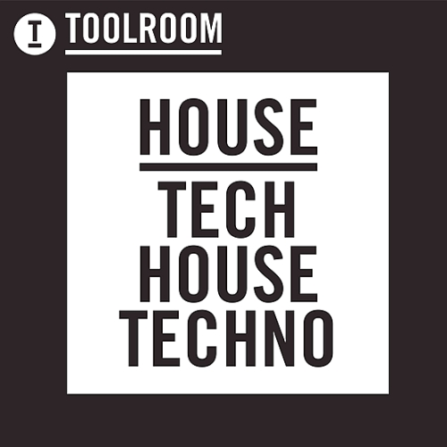 House, Tech House, Techno (Toolroom Longplayer) (2016)