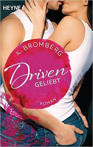 Bromberg, K  - Driven 03 - Geliebt