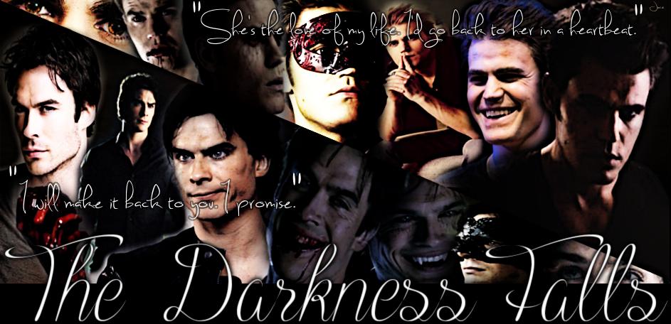 The Darkness falls
