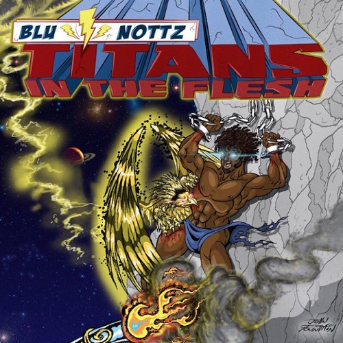 Blu & Nottz - Titans in the Flesh (2016)