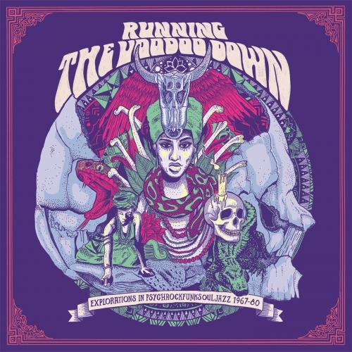 Running The Voodoo Down: Explorations In Psychrockfunksouljazz 1967-80 (2016)