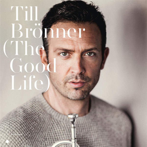 Till Brönner - The Good Life (2016)