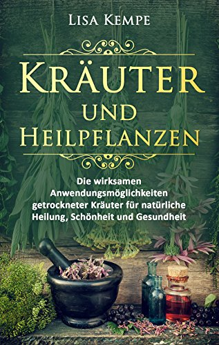 Kempe, Lisa - Kräuter und Heilpflanzen