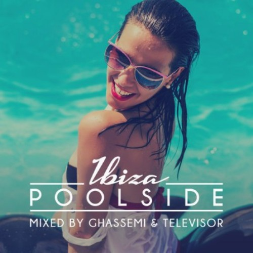 Poolside Ibiza 2016 (Mixed by Ghassemi & Televisor) (2016)