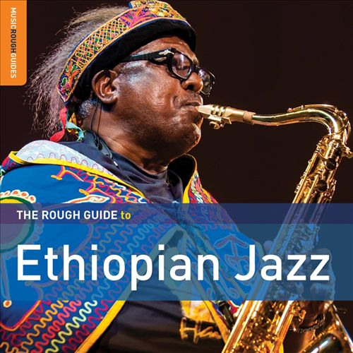 Rough Guide To Ethiopian Jazz (2016)