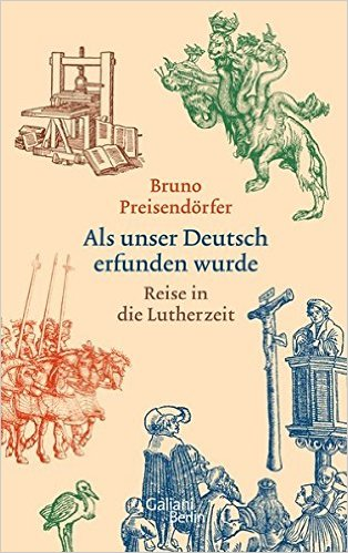 Bruno Preisendörfer - Als unser Deutsch erfunden wurde