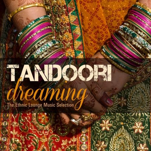 Tandoori Dreaming: The Ethnic Lounge Music Selection (2016)