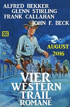 Bekker & Stirling - Vier Western Trail Romane August
