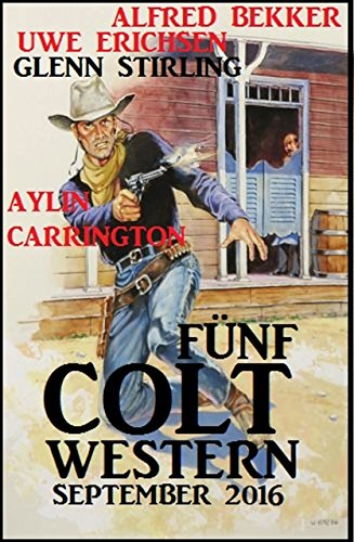 Bekker, Stirling, Erichsen & Carrington - Fünf Colt Western September