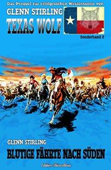 Stirling, Glenn - Texas Wolf Sonderband 02 - Blutige Fährte nach Süden