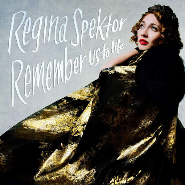 Regina Spektor - Remember Us To Life (Deluxe Edition) (2016)