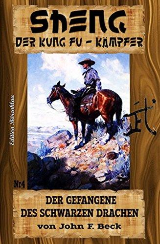 Beck, John F  - Sheng 04 - Der Gefangene des schwazren Drachen