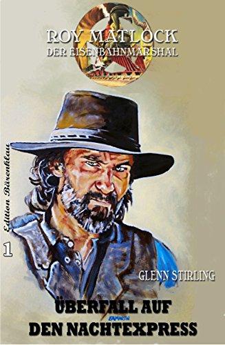 Stirling, Glenn - Roy Matlock 01 - Ueberfall auf den Nachtexpress