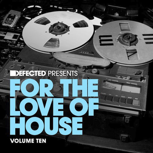 Defected Present: For The Love Of House Volume 10 (2016) 320 kbps