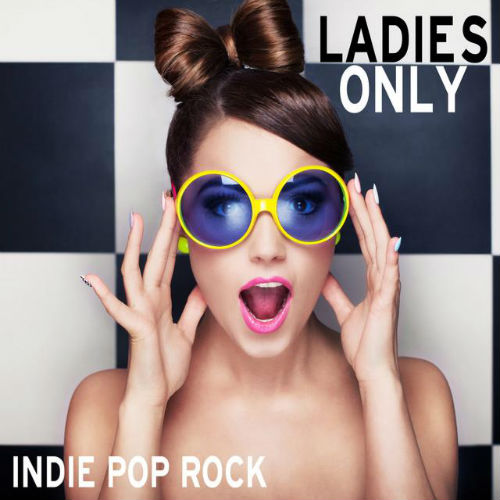 VA - Ladies Only: Indie Pop Rock (2016)