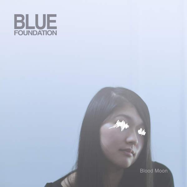Blue Foundation - Blood Moon (2016)