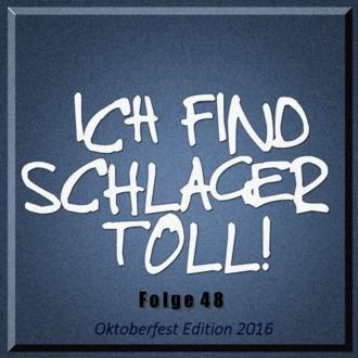 : Ich find Schlager toll - Folge 48 - Oktoberfest Edition 2016